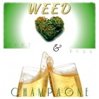 07 Weed & Champagne Cover Art By Duxx
